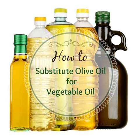 what can you substitute for olive is extra virgin olive oil a substitute for vegetable oil home ec 101