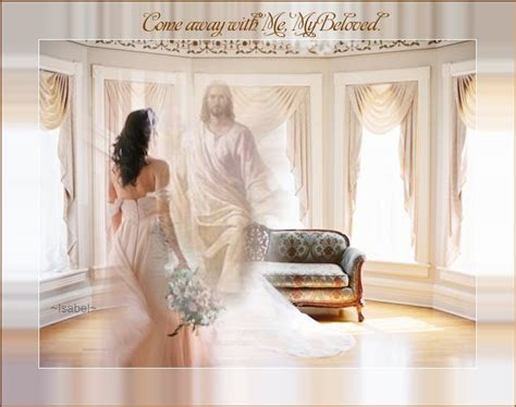 Come Away With Me, My Beloved. ~isabel~ Bride Of Christ