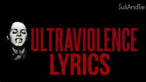 "Lana del Rey - ""Ultraviolence"" ( Lyrics Video ) - YouTube"
