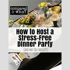 How To Host A Stressfree Dinner Party (and Why You Should