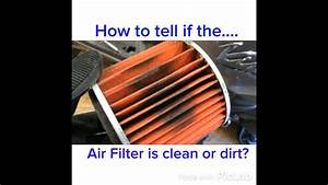Is The Air Filter Clean Or Dirty  How To Tell Yourself