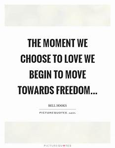 Bell Hooks Quot... Moment Of Freedom Quotes