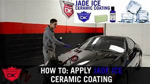 How To: Apply JADE ICE Ceramic Coating To Your Vehicle ...