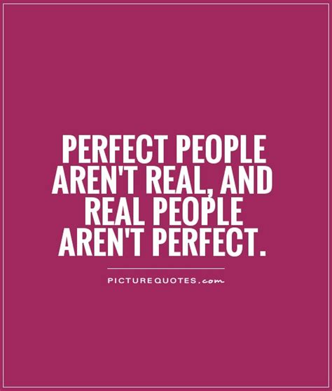 Perfect People Quotes Quotesgram
