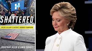 'Shattered,' Book About Clinton Campaign Loss, Eyed As ...