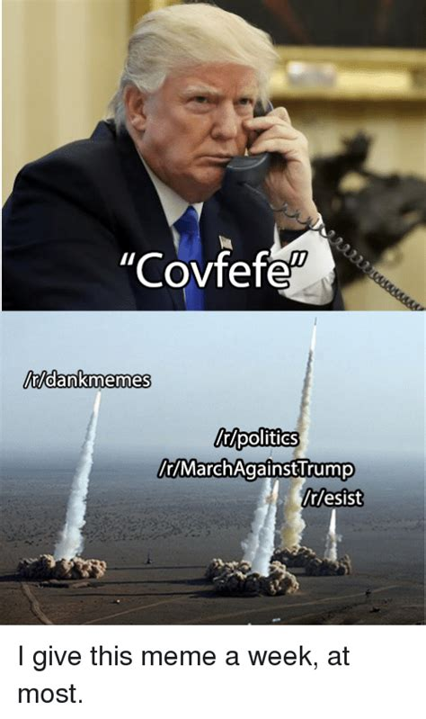 Dank Trump Memes - covfefe dank memes politics ntmarch against trump resist dank meme on sizzle