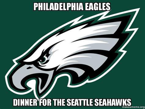 Philadelphia Eagles Memes - philadelphia eagles dinner for the seattle seahawks make a meme