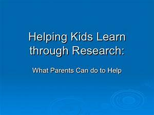 Helping kids learn through research