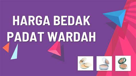 Harga Bedak Padat Merk Wardah 37 harga bedak padat wardah terbaru tahun 2019 dan jenis