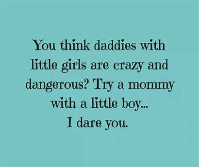 Son Quotes Mother Crazy Mothers Boy Mommy