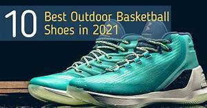 10 best outdoor basketball shoes in 2021