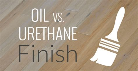 Oil Finish vs. Urethane Finish Flooring: Pros & Cons