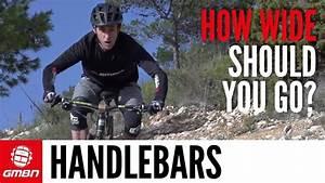 How Wide Should Your Mountain Bike Handlebars Be  Gmbn U0026 39 S