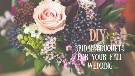 diy bridal bouquets for your fall wedding paradise