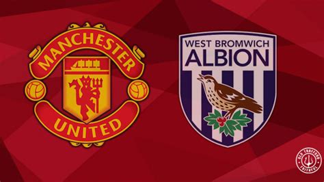 Confirmed Man Utd XI vs West Brom (Premier League home ...