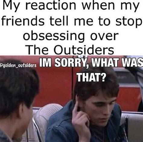 The Outsiders Memes - 160 best the outsiders