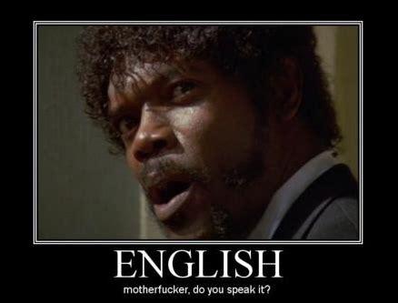 English Motherfucker Do You Speak It Meme - english motherfucker do you speak it live geek or die tryin