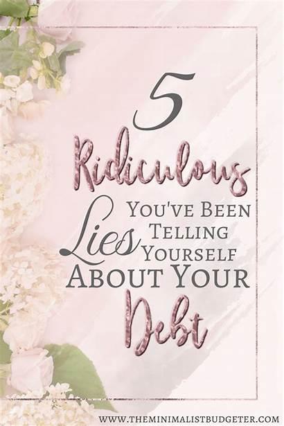 Debt Lies Telling Yourself Five Ve Been