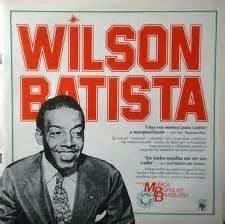 Ala de Compositores da Dragão Imperial: Wilson Batista.