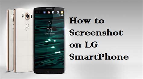 how to screenshot on an lg phone how to screenshot on a lg phone