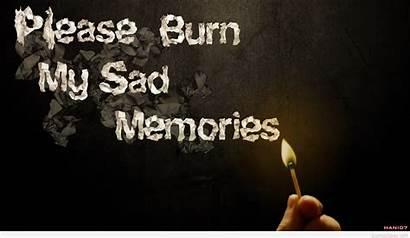 Sad Memories Pain Quotes Wallpapers Burn Please