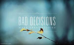 Bad Decisions Pictures, Photos, and Images for Facebook ...