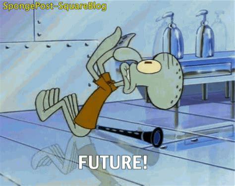 Squidward Future Meme - squidward future tumblr