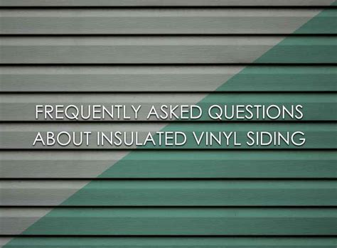 roofing material types frequently asked questions about insulated vinyl siding