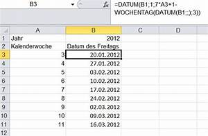 Excel Wochentag Berechnen : datum des freitags in einer kalenderwoche mit excel berechnen ~ Haus.voiturepedia.club Haus und Dekorationen
