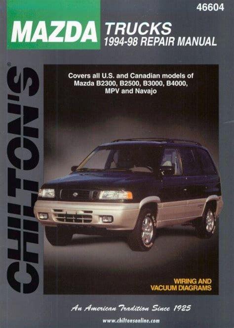 car repair manuals online free 1993 mazda b series plus transmission control 1994 1998 mazda trucks chilton s total car care manual