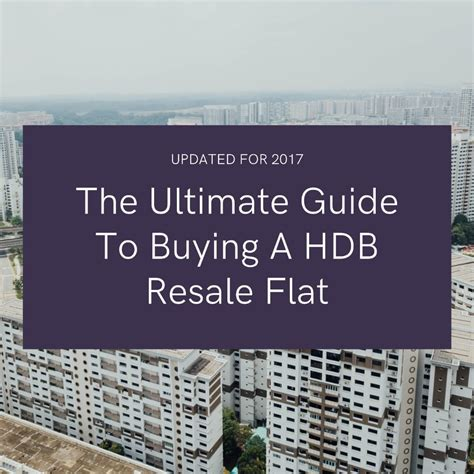 The Ultimate Guide To Buying A Resale Hdb Flat In 2017