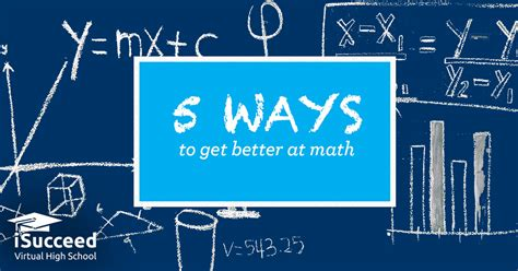 5 Ways To Get Better At Math Isucceed Virtual High School