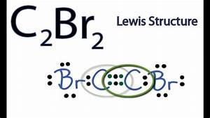C2br2 Lewis Structure  How To Draw The Lewis Structure For