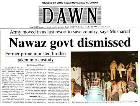 country news 1999 nawaz sharif s government dismissed musharraf takes over pakistan dawn com