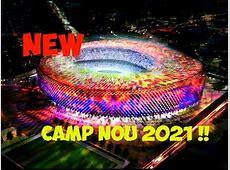 L' INCROYABLE NOUVEAU CAMP NOU 2021 YouTube
