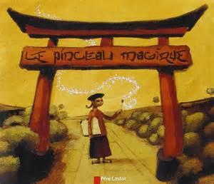 Le Magique by Le Pinceau Magique Un Conte Chinois Po 233 Tique Et Inspirant