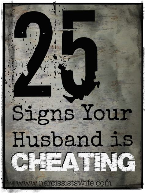 signs your spouse is 25 signs your husband is cheating narcissist s wife