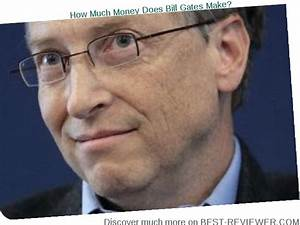 How Much Money Does Bill Gates Have A Second