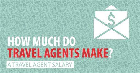 travel agents   travel agent salary