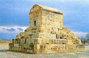 Tomb of Cyrus the Great - Pasargad, Iran - History and ...