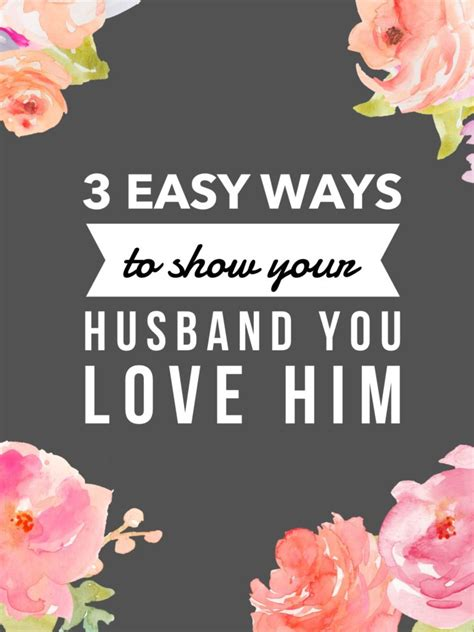 3 Easy Ways To Show Your Husband Love  Marriage Advice