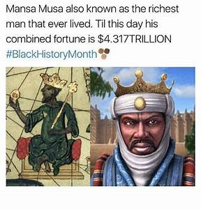 Mansa Musa Also Known as the Richest Man That Ever Lived ...