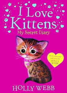 I Love Kittens: My Secret Diary - Scholastic Kids' Club