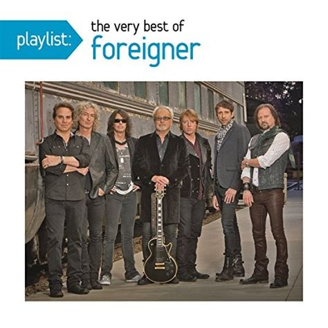 best foreigner songs playlist the best of foreigner foreigner songs