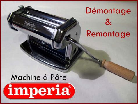 machine a pates imperia d 233 montage machine 224 p 226 te imperia veesuel