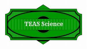 Free Teas Test Science Study Guide