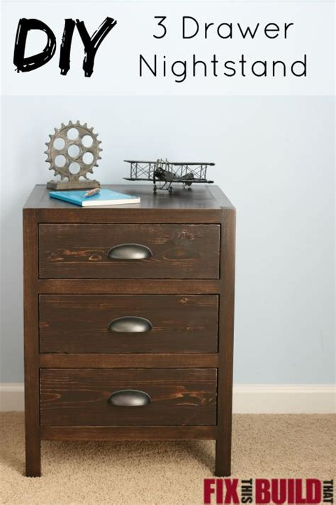 how to build a nightstand diy 3 drawer nightstand fixthisbuildthat