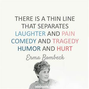 Erma Bombeck Qu... Pain And Laughter Quotes