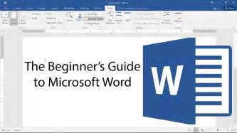 Microsoft Word by Beginner S Guide To Microsoft Word 2017 Tutorial