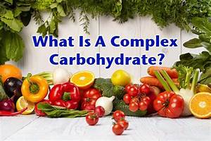 What Is A Complex Carbohydrate